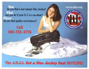 The no-show problem is so widespread that the American DJ Association has developed the Get A DJ Fast Hotline! Toll-free 1-888-723-5776